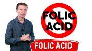 Avoid Folic Acid and Take Folate (B9)