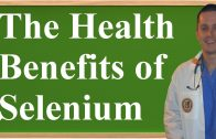 The Health Benefits of Selenium