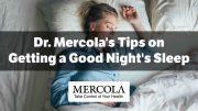 Dr. Mercola's Tips on Getting a Good Night's Sleep