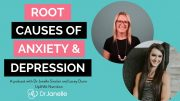 Root causes of anxiety and depression