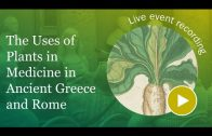 The Uses of Plants in Medicine in Ancient Greece and Rome