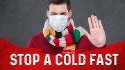How to Stop a Cold at the First Sign with …