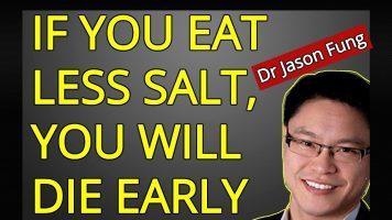 Dr Jason Fung on Low Salt Intake