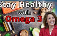 How Omega 3 Fatty Acids Keep you Healthy!