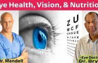 Eye Health, Vision, & Nutrition